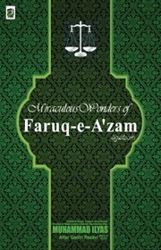 Miraculous Wonders of Farooq e Azam